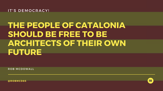 What is happening in Catalonia is a travesty for democracy